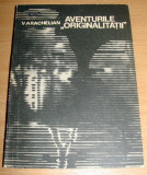"Aventurile ""Originalitatii"" - Vartan Arachelian"