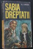 Volum - Carti - ( 1060 ) - SABIA DREPTATII - A. J. Cronin ( A6 )