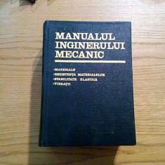 MANUALUL INGINERULUI MECANIC * Materiale, Rezistenta materialelor -1973, 1111 p - Carti Mecanica