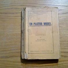 UN PASTOR MODEL - traducere: NICODIM -Mitropolitul Moldovei - 1939, 394 p. - Carti bisericesti