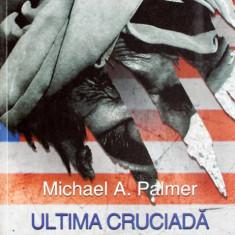 Michael Palmer - Ultima cruciada - 552734 - Carti Islamism
