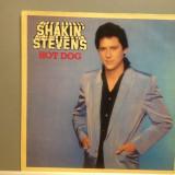 SHAKIN STEVENS - HOT DOG (1982 /CBS REC/HOLLAND) - Vinil/Impecabil/Vinyl
