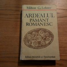 ARDEALUL PAMANT ROMANESC *Problema Ardealului - Milton G. Lehrer - Carte Istorie