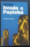 Volum - Carti - ( 1041 ) - INSULA a PASTELUI - Francis Maziere ( A6 )