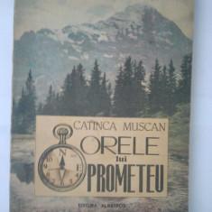 ORELE LUI PROMETEU - CATINCA MUSCAN ( 4532 ) - Carti Inventica
