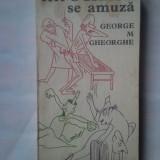 (C327) GEORGE M. GHEORGHE - HIPOCRATE SE AMUZA, 1980
