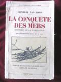 """""""LA CONQUETE DES MERS. Histoire de la Navigation"""", Hendrik Van Loon, 1935"""