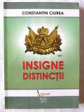 """""""INSIGNE- DISTINCTII"""", Constantin Ciurea, 2013. Dedicatie,autograf. Absolut noua"""