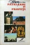 PATRIARHI SI PROFETI - E. G. White