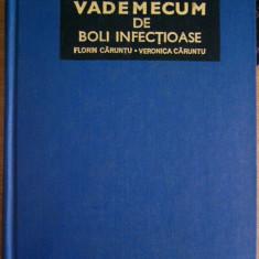 CC45 - VADEMECUM DE BOLI INFECTIOASE - FLORIN CARUNTU SI VERONICA CARUNTU - 1979 - Carte Boli infectioase