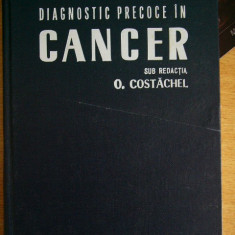 CC45 - DEPISTARE SI DIAGNOSTIC PRECOCE IN CANCER - O COSTACHEL - 1973 - Carte Oncologie