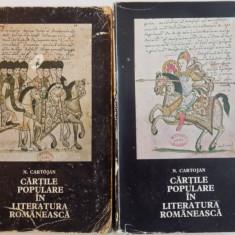 CARTILE POPULARE IN LITERATURA ROMANEASCA de N. CARTOJAN, VOL. I-II, 1974 - Carte Fabule