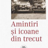 Amintiri si icoane din trecut - de Olga Gigurtu - Istorie