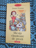 Daniel PENNAC - MICUTA VANZATOARE DE PROZA (2004 - CA NOUA!!!)