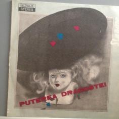 PUTEREA DRAGOSTEI - SLAGARE (EDE03553/ELECTRECORD)- VINIL/stare F. BUNA - Muzica Pop