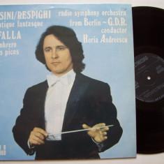 Disc vinil ROSSINI - RESPIGHI / DE FALLA (dir: Horia Andreescu)(ST - ECE 02730)