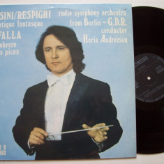 Disc vinil ROSSINI - RESPIGHI / DE FALLA (dir: Horia Andreescu)(ST - ECE 02730) - Muzica Clasica electrecord