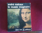 Andre Malraux Le musee imaginaire, Alta editura