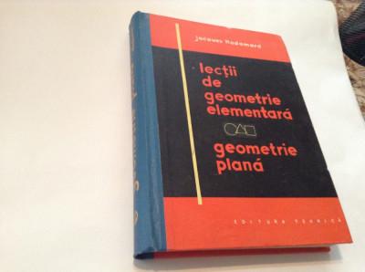 J.Hadamard / LECTII DE GEOMETRIE ELEMENTARA : GEOMETRIE PLANA,rf11/2 foto