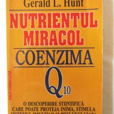 """NUTRIENTUL MIRACOL - COENZIMA Q10"", Emile Bliznakov / Gerald Hunt. Carte noua, Alta editura"