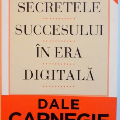 SECRETELE SUCCESULUI IN ERA DIGITALA de DALE CARNEGIE & ASSOCIATES, 2013 - Carte de vanzari