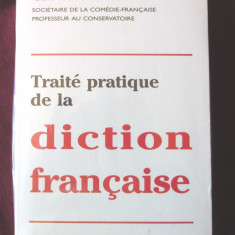 TRAITE PRATIQUE DE LA DICTION FRANCAISE, Georges le Roy. Noua, in tipla
