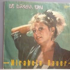 MIRABELA DAUER - DE DRAGUL TAU (EDE03495/ELECTRECORD) - VINIL/stare BUNA - Muzica Pop