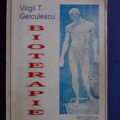 Bioterapie - Virgil T. Geiculescu / R3P2S - Carte Medicina alternativa