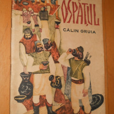 OSPATUL - POVESTIRI ISTORICE - CALIN GRUIA- ILUSTRATII T.BOGOI