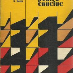 D. Mazilu, G. Colcea - MATRITE PENTRU CAUCIUC - Carti Mecanica