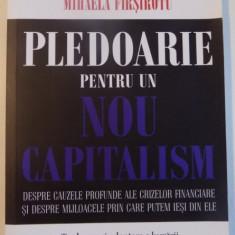 PLEDOARIE PENTRU UN NOU CAPITALISM de YVAN ALLAIRE si MIHAELA FIRSIROTU, 2011 - Carte de vanzari