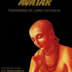 Teachings of Lord Caitanya _ The Golden Avatar - A. C. Bhaktivedanta S.P. - Carti Hinduism