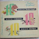 TUDOR ARGHEZI/EUGEN TARU: ZECE HARAPI, ZECE CATEI, ZECE MATE (ed. princeps 1965) - Carte educativa