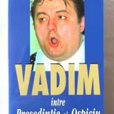 VADIM intre Presedintie si Ospiciu, Sever Mesca, Ilie Neacsu 2002. Carte noua