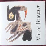 """VICTOR BRAUNER 1903-1966. Progression mythologique de Victor"", 2016. Noua - Album Pictura"
