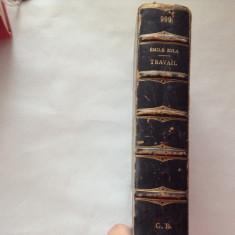 Emile Zola - TRAVAIL - Editie Princeps 1901, RF11/1 - Carte Editie princeps