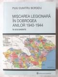 """MISCAREA LEGIONARA IN DOBROGEA ANILOR 1940-1944 in documente"",  2014. Noua, Alta editura"