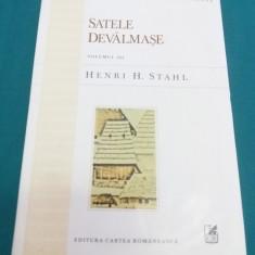 SATELE DEVĂLMAȘE /VOL. III/ HENRI H. STHAL/ 1998 - Carte traditii populare