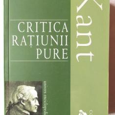 CRITICA RATIUNII PURE, Kant, 2009. Editia III-a, ingrijita de Ilie Parvu. Noua - Filosofie
