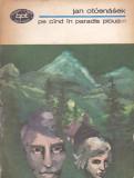 JAN OTCENASEK - PE CAND IN PARADIS PLOUA VOLUMUL 1 ( BPT 1002 ), 1979