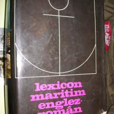 LEXICON MARITIM ENGLEZ - ROMAN CU TERMENI CORESPONDENTI IN FRANCEZA, GERMANA... - Dictionar