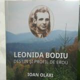 LEONIDA BODIU DESTIN ȘI PROFIL IOAN OLARI REZISTENTA ARMATA ANTICOMUNISTA 268PAG, 2016