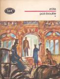 ZOLA - POT-BOUILLE VOLUMUL 1 ( BPT 935 ), 1977