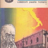 N. IORGA - CALATORII PESTE HOTARE VOLUMUL 1 ( BPT 1053 ) - Carte de calatorie
