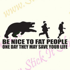 Be nice to fat people_Tuning Auto_Cod: CST-496_Dim: 25 cm. x 10.8 cm. - Stickere tuning