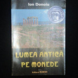 LUMEA ANTICA PE MONEDE de ION DONOIU , Bucuresti 1997