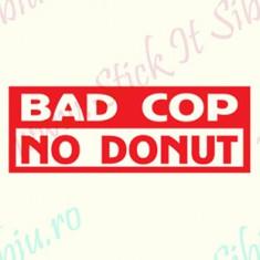 Bad Cop-No Donut_Tuning Auto_Cod: CST-494_Dim: 30 cm. x 10.8 cm. - Stickere tuning