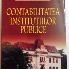 CONTABILITATEA INSTITUTIILOR PUBLICE de ANA MORARIU, GHEORGHE SUCIU, 2004 - Carte de vanzari