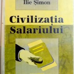 CIVILIZATIA SALARIULUI de ILIE SIMON, 1997 - Carte Marketing