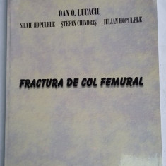 FRACTURA DE COL FEMURAL-  LUCACIU ,HOPULETE ,CHINDRIS
